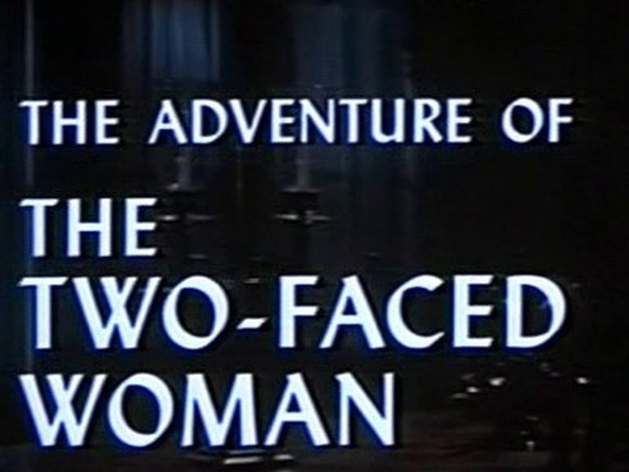Ellery Queen Episode: The Adventure of the TwoFaced Woman