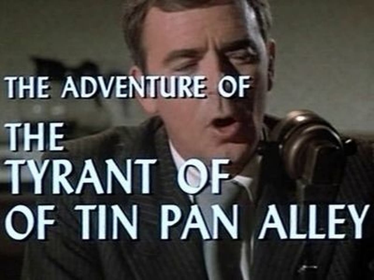 Ellery Queen Episode: The Adventure of the Tyrant of Tin Pan Alley