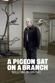Streaming sources for A Pigeon Sat on a Branch Reflecting on Existence