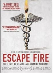 Streaming sources for Escape Fire The Fight to Rescue American Healthcare