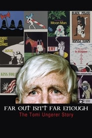 Streaming sources for Far Out Isnt Far Enough The Tomi Ungerer Story