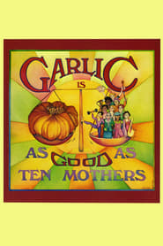Streaming sources for Garlic Is as Good as Ten Mothers