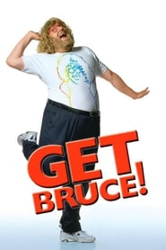 Streaming sources for Get Bruce