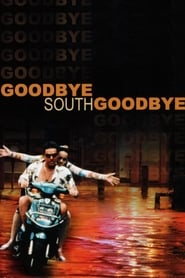 Streaming sources for Goodbye South Goodbye