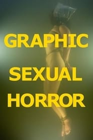 Streaming sources for Graphic Sexual Horror