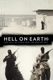 Streaming sources for Hell on Earth The Fall of Syria and the Rise of ISIS