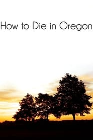 Streaming sources for How to Die in Oregon