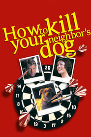 Streaming sources for How to Kill Your Neighbors Dog