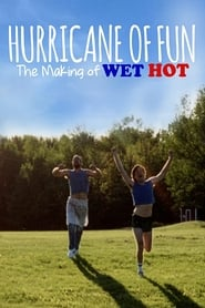 Streaming sources for Hurricane of Fun The Making of Wet Hot