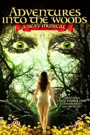 Streaming sources for Adventures Into the Woods A Sexy Musical
