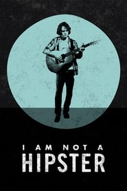 Streaming sources for I Am Not a Hipster