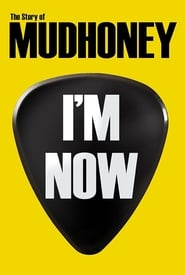 Streaming sources for Im Now The Story Of Mudhoney