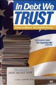 Streaming sources for In Debt We Trust America Before the Bubble Bursts