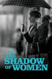Streaming sources for In the Shadow of Women