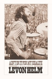 Streaming sources for Aint in It for My Health A Film About Levon Helm