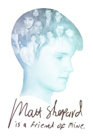 Streaming sources for Matt Shepard Is a Friend of Mine