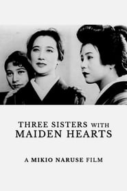 Streaming sources for Three Sisters with Maiden Hearts