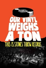 Streaming sources for Our Vinyl Weighs a Ton This Is Stones Throw Records