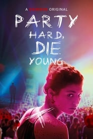 Streaming sources for Party Hard Die Young