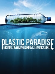 Streaming sources for Plastic Paradise The Great Pacific Garbage Patch