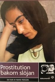 Streaming sources for Prostitution Behind the Veil