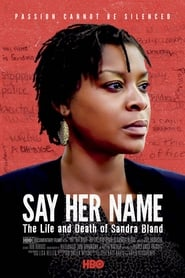 Streaming sources for Say Her Name The Life and Death of Sandra Bland