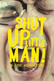 Streaming sources for Shut Up Little Man An Audio Misadventure