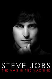 Streaming sources for Steve Jobs The Man in the Machine