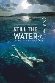 Streaming sources for Still the Water
