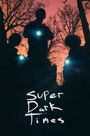 Streaming sources for Super Dark Times