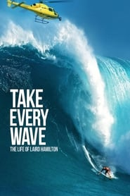 Streaming sources for Take Every Wave The Life of Laird Hamilton
