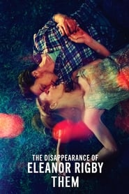 Streaming sources for The Disappearance of Eleanor Rigby Them