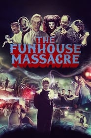 Streaming sources for The Funhouse Massacre