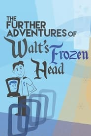 Streaming sources for The Further Adventures of Walts Frozen Head