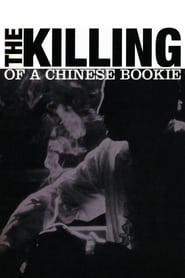 Streaming sources for The Killing of a Chinese Bookie