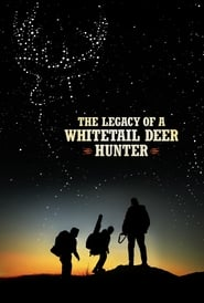 Streaming sources for The Legacy of a Whitetail Deer Hunter