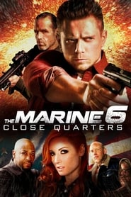 Streaming sources for The Marine 6 Close Quarters
