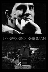 Streaming sources for Trespassing Bergman