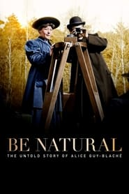 Streaming sources for Be Natural The Untold Story of Alice GuyBlach