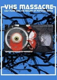 Streaming sources for VHS Massacre Cult Films and the Decline of Physical Media