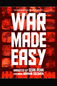 Streaming sources for War Made Easy How Presidents  Pundits Keep Spinning Us to Death