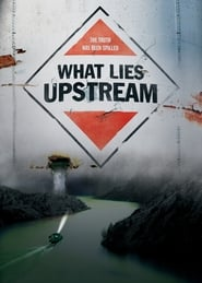 Streaming sources for What Lies Upstream