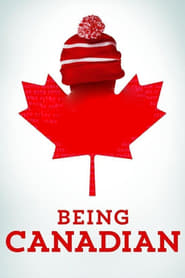 Streaming sources for Being Canadian