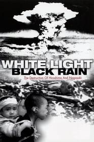 Streaming sources for White LightBlack Rain The Destruction of Hiroshima and Nagasaki