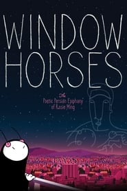 Streaming sources for Window Horses The Poetic Persian Epiphany of Rosie Ming