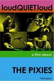 Streaming sources for loudQUIETloud A Film About the Pixies