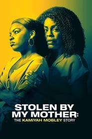 Streaming sources for Stolen by My Mother The Kamiyah Mobley Story