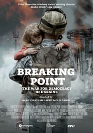 Streaming sources for Breaking Point The War for Democracy in Ukraine