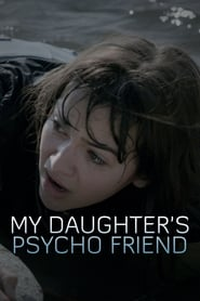 Streaming sources for My Daughters Psycho Friend
