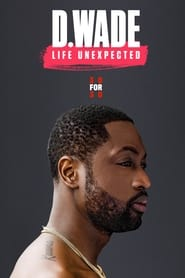 Streaming sources for D Wade Life Unexpected